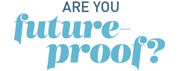 Are you future proof?
