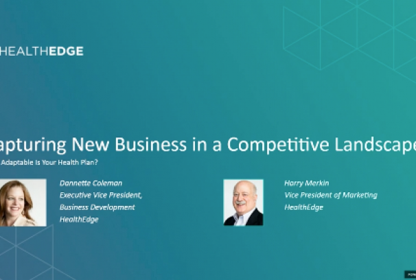 Webinar: Capturing New Business in a Competitive Landscape - How Adaptable Is Your Health Plan?